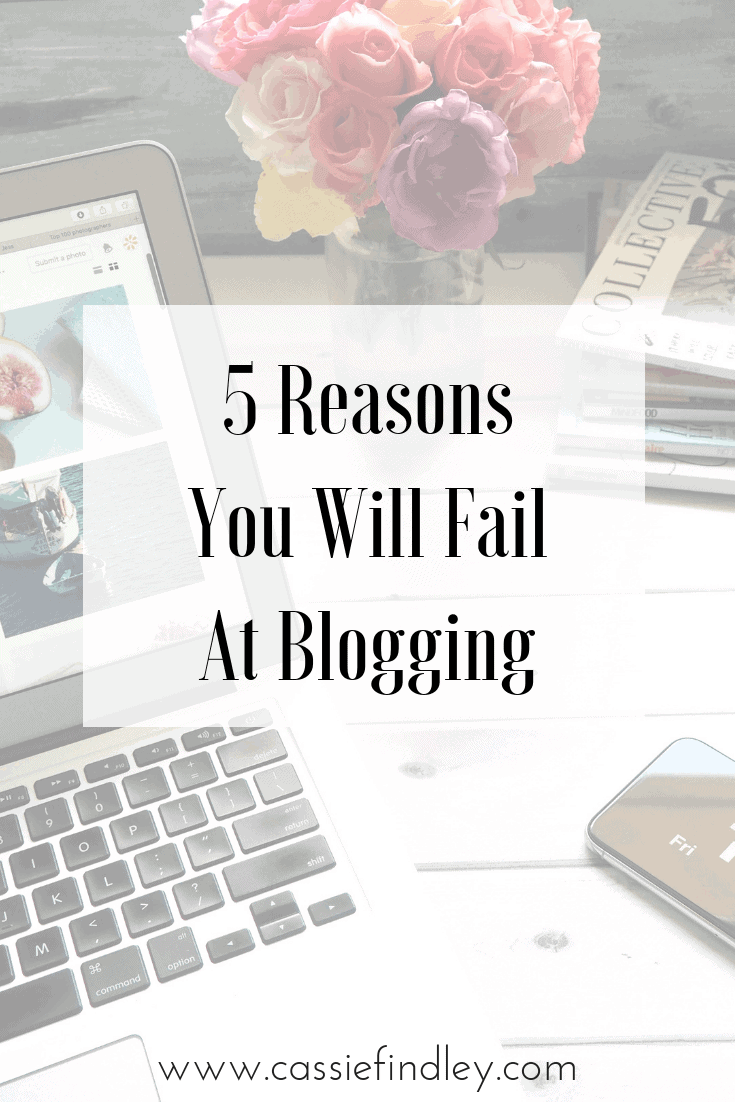Image of laptop, flowers, magazine, and a cell phone with text overlay that says: 5 Reasons You Will Fail At Blogging