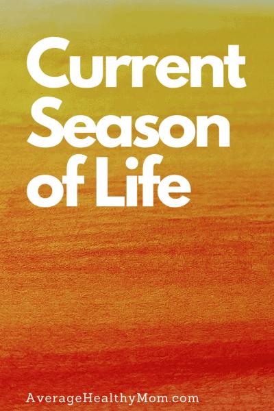 Current Season of Life