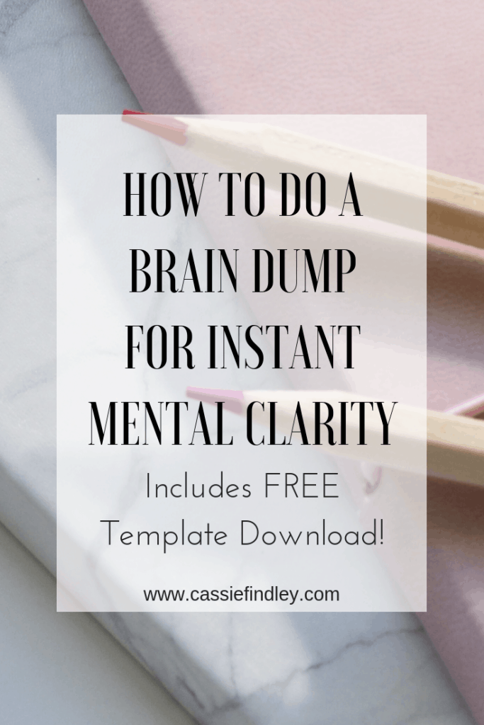 How to do a brain dump for mentality clarity and a FREE brain dump template!